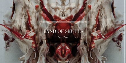 "REVIEW: BAND OF SKULLS - ""SWEET SOUR"""