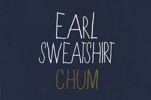"TRACK/MP3: EARL SWEATSHIRT - ""CHUM"""