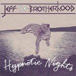 35) JEFF THE BROTHERHOOD | Hypnotic Nights (Warner Bros.)