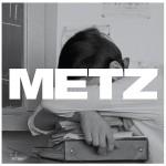 25) METZ | METZ (Sub Pop)