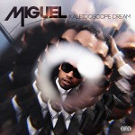 48) MIGUEL | Kaleidoscope Dream (Sony/RCA)