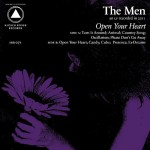 34) THE MEN | Open Your Heart (Sacred Bones)