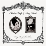 CHELSEA WOLFE x KING DUDE :: Sing Songs Together 7""