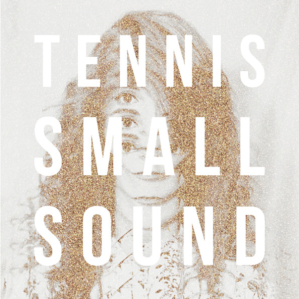 Tennis - Small Sound EP